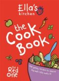 Ella's Kitchen : the cook book : 100 yummy recipes to inspire big and little cooks