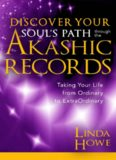 Discover Your Soul's Path Through the Akashic Records: Taking Your Life from Ordinary to Extraordinary