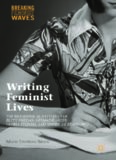 Writing Feminist Lives: The Biographical Battles over Betty Friedan, Germaine Greer, Gloria Steinem, and Simone de Beauvoir