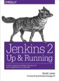 Jenkins 2: Up and Running Evolve Your Deployment Pipeline for Next Generation Automation