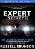 Expert Secrets: The Underground Playbook for Finding Your Message, Building a Tribe, and Changing