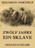 Zwölf Jahre Ein Sklave 12 Years a Slave - Gesamtausgabe