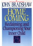Homecoming : reclaiming and championing your inner child