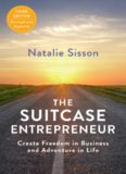 The Suitcase Entrepreneur: Create Freedom in Business and Adventure in Life, 3rd Edition