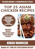 Top 25 Asian Chicken Recipes 2013 COLLECTION of Easiest, Quickest and Popular Mouth Watering Asian