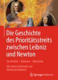 Die Geschichte des Prioritäts∫treits zwischen Leibniz und Newton: Geschichte – Kulturen – Menschen - Mit einem Nachwort von Eberhard Knobloch