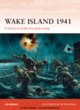 Wake Island 1941: A battle to make the gods weep (Osprey Campaign 144)