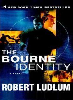 The Bourne Identity: A Novel