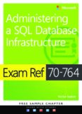 Microsoft Exam Ref 70-764 Administering a SQL Database Infrastructure