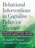 Behavioral Interventions in Cognitive Behavior Therapy: Practical Guidance for Putting Theory