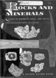 Rocks and Minerals. A guide to familar minerals, gems, ores and rocks