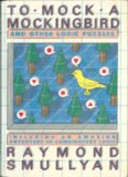 To Mock a Mockingbird and Other Logic Puzzles: Including an Amazing Adventure in Combinatory Logic