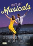 Must-See Musicals: 50 Show-Stopping Movies We Can't Forget