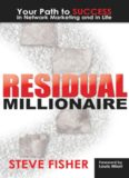 Residual Millionaire: Your Path to SUCCESS in Network Marketing and in Life