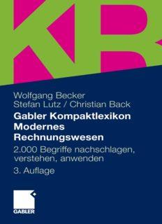 Gabler Kompaktlexikon Modernes Rechnungswesen: 2.000 Begriffe zu Buchführung und Bilanzierung, Kostenrechnung und Controlling nachschlagen, verstehen, anwenden, 3. Auflage