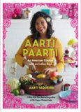 Aarti paarti : an american kitchen with an indian soul