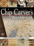 Chip Carver's Workbook: Teach Yourself with 7 Easy and Decorative Projects