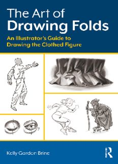 The Art of Drawing Folds : An Illustrator's Guide to Drawing the Clothed Figure