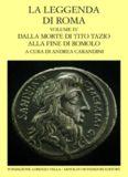 La leggenda di Roma. Dalla morte di Tito Tazio alla fine di Romolo
