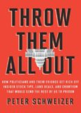 Throw Them All Out: How Politicians and Their Friends Get Rich Off Insider Stock Tips, Land Deals