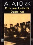 Kir to Dahane Atatürk : din ve laiklik üzerine