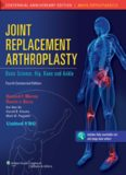 Joint Replacement Arthroplasty: Basic Science, Hip, Knee, and Ankle