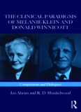 The Clinical Paradigms of Melanie Klein and Donald Winnicott: Comparisons and Dialogues