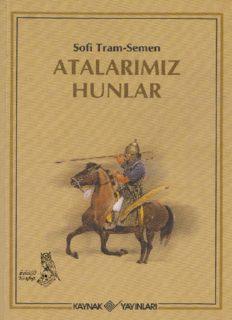 Atalarımız Hunlar - Sofi Tram-Semen