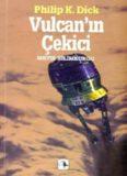 Vulcan'ın Çekici - Philip K. Dick