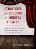 Strategies for success in musical theatre : a guide for music directors in school, college, and community theatre
