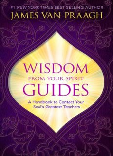Wisdom from Your Spirit Guides A Handbook to Contact Your Soul's Greatest Teachers