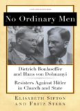 No ordinary men: Dietrich Bonhoeffer and Hans von Dohnanyi, resisters against Hitler in church