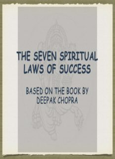 The Seven Spiritual laws of Success Based on the book By Deepak Chopra