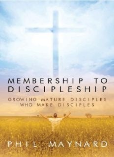 Membership to Discipleship: Growing Mature Disciples Who Make Disciples