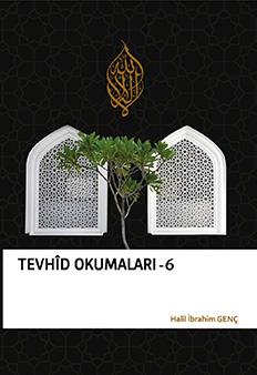 Tevhid Okumaları 6 - Esma Felsefesine Giriş - Halil İbrahim Genç