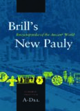 Brill's New Pauly , Encyclopaedia of the Ancient World, Classical Tradition I: A-Del (Brill's New
