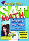 Private Tutor SAT Math 2013-2014 Prep Course. The Ultimate Guide for Improving Your SAT scores!