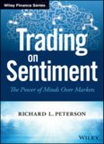 Trading on sentiment : the power of minds over markets