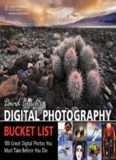 David Busch's Digital Photography Bucket List: 100 Great Digital Photos You Must Take Before You