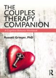 The Couples Therapy Companion: A Cognitive Behavior Workbook