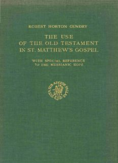 The Use of the Old Testament in St. Matthew's Gospel. With Special Reference to the Messianic Hope (Supplements to Novum Testamentum 18)