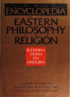 The Encyclopedia of Eastern Philosophy and Religion: Buddhism, Hinduism, Taoism, Zen — A Complete Survey of the Teachers, Traditions, and Literature of Asian Wisdom