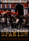 Streetwise Spanish : Speak and Understand Everyday Spanish