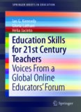 Education Skills for 21st Century Teachers: Voices From a Global Online Educators' Forum