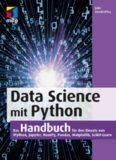 Data Science mit Python: Das Handbuch für den Einsatz von IPython, Jupyter, NumPy, Pandas, Matplotlib und Scikit-Learn