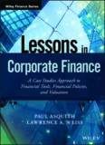 Lessons in Corporate Finance: A Case Studies Approach to Financial Tools, Financial Policies