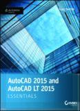 Scott Onstott-AutoCAD 2015 and AutoCAD LT 2015 Essentials_ Autodesk Official Press-Sybex