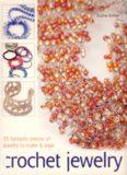 Crochet Jewelry: 35 Fantastic Pieces of Jewelry to Make Wear