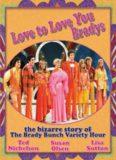 Love to Love You Bradys: The Bizarre Story of the Brady Bunch Variety Hour