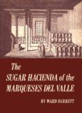 The sugar hacienda of the Marqueses del Valle